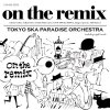 "Tokyo Ska Paradise Orchestra ""On the remix"""