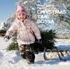 "Various Artists ""Christmas Time Bossa"""