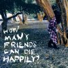 "Nag Ar Juna ""How Many Friends Can Die Happily?"""