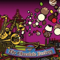 "Various Artists ""The Chocolate Factory"""