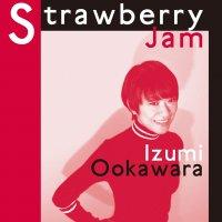 "Izumi Ookawara ""Strawberry Jam"""