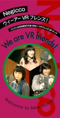 "Negicco ""We Are VR Friends"""