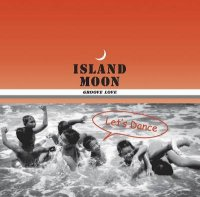 "Various Artists ""Island Moon ~Groove Love~"""