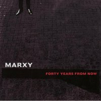 "Marxy ""Forty Years From Now"""
