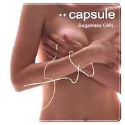 "capsule ""Sugarless GiRL"""