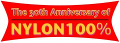 The 30th Anniversary of NYLON100% NYLON 100%